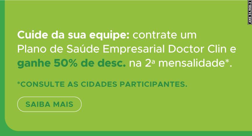 Contrate um plano de saúde empresárial Doctor Clin e ganhe 50% de desconto na 2ª mensalidade.